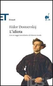 """""""L'idiota"""" di Dostoevskij non è poi cosìidiota"""