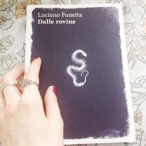 """""""Dalle rovine"""" di Luciano Funetta, la solitudine e iserpenti"""